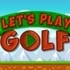 Let's Play Golf